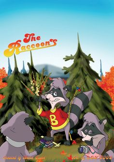 The Racoon's. Me and my brother loved this