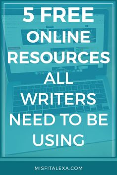 5 Free Online Resources All Writers Need To Be Using - Misfit Alexa | Finding new resources online is is an amazing feeling for writers... especially when they're free! Click through to see my favorite free picks!