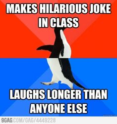 One of my Socially Awesome Awkward Penguin Moments