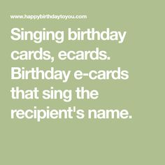 Birthday e-cards that sing the recipients name. Singing Birthday Cards, Funny Happy Birthday Song, Happy Birthday Frame, Birthday Photo Frame, Happy Birthday Video, Birthday Frames, Birthday Songs, Happy Birthday Greetings, Birthday Messages