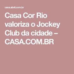 Casa Cor Rio valoriza o Jockey Club da cidade – CASA.COM.BR