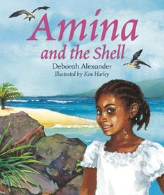 Picture book. Amina and the Shell by Deborah Alexander, illustrated by Kim Harley