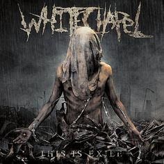 #Whitechapel #This is Exile