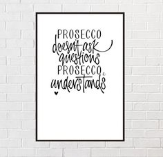 Excited to share this item from my shop: Prosecco doesnt ask questions. Prosecco, Den, Alcohol, Etsy Shop, Lettering, Art Prints, This Or That Questions, Handmade Gifts, Rubbing Alcohol