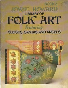 This is my Mother Joyce Howard's Folk Art Book. She was the most amazing artist. So talented, so prolific.