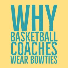 Why do you thing basketball coaches wear bowties? There are other things you can be wearing in a basketball game. Basketball Coach, Basketball Games, Bowties, Coaches, How To Wear, Fashion, Basketball Plays, Tie Bow, Moda