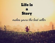 Live is a Story make yours the best seller