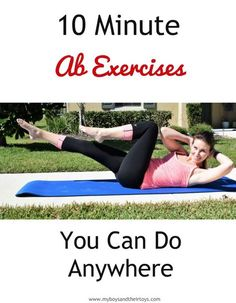If you're struggling to fit in a full workout on busy days, try these 10 minute ab exercises. No supplies are needed, unless you have a yoga mat handy.