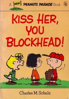 Kiss Her, You Blockhead! - A Peanuts Parade Book 27