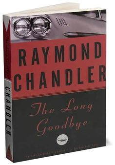 "Rayond Chandler, ""the Long Goodbye"""
