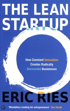 The book that started the Lean Startup Movement   5 Key Reads for Would-be Entrepreneurs and Startupers | The Lean Startup, Eric Ries