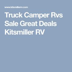 Truck Camper Rvs Sale Great Deals Kitsmiller RV Used Rvs, Rvs For Sale, Truck Camper, Great Deals, Trucks, Search, Caravan, Searching, Truck