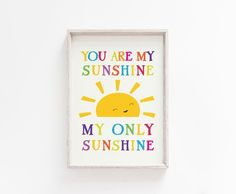 You Are My Sunshine Prints Nursery Print Nursery Art Nursery Prints, Nursery Wall Art, Quote Prints, Wall Art Prints, Pastel Colors, Pastels, Nursery Quotes, Rainbow Print, You Are My Sunshine