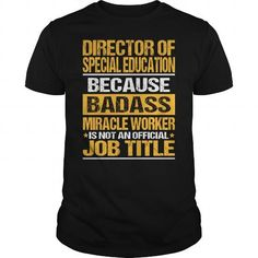 Awesome Tee For Director Of Special Education T Shirts, Hoodies. Check price ==► https://www.sunfrog.com/LifeStyle/Awesome-Tee-For-Director-Of-Special-Education-132292750-Black-Guys.html?41382