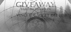 Lily's Bookmark: GIVEAWAY (Copia Cartacea + Gadget)| FAILURE TO QUE...