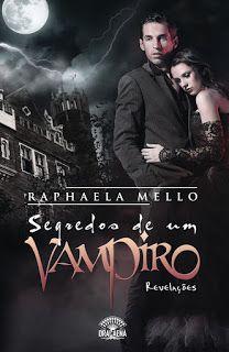 A pensadora: Segredos de Um Vampiro - Revelações da Autora Raph...