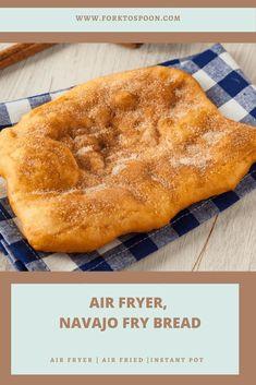 Air Fryer, Navajo Fry Bread - Fork To Spoon Air Fryer Oven Recipes, Air Fry Recipes, Air Fryer Dinner Recipes, Baking Recipes, Bread Recipes, Ninja Recipes, Fall Recipes, Fried Bread Recipe, Fry Bread Recipe Easy