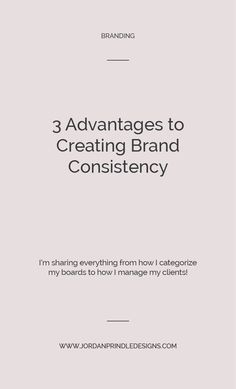 3 Advantages to Creating Brand Consistency — Jordan Prindle Designs Successful Business Tips, Creative Business, How To Become Smarter, Brand Fonts, Creating A Brand, Business Branding, Consistency, Branding Design, Blogging