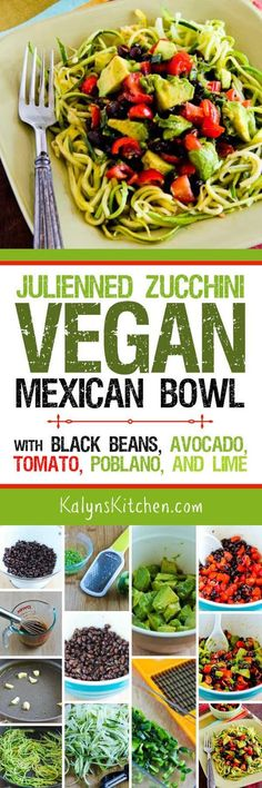 Julienned Zucchini Vegan Mexican Bowl with Black Beans, Avocado, Tomato, Poblano, and Lime is a delicious option for zucchini noodles, and this tasty dish is vegan, low-glycemic, dairy-free, gluten-free, and South Beach Diet friendly. Omit the beans and use more avocado for a version that's low-carb, Paleo, or Whole 30. [found on KalynsKitchen.com]