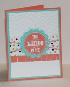 Jill's Card Creations: You Make the World a Better Place