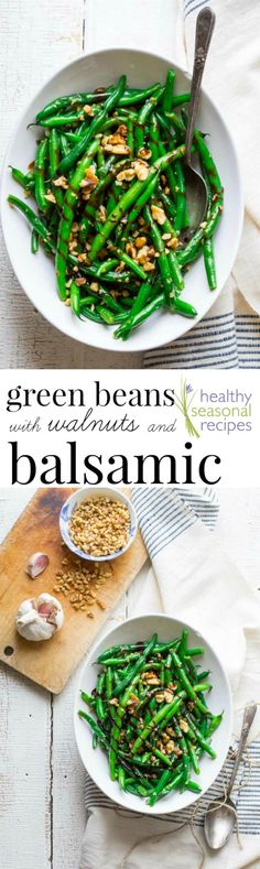 These Green Beans with Walnuts and Balsamic are one of my favorite vegetable side dishes of all times! Simple, quick, elegant and delicious. {Naturally gluten-free and vegan!} #glutenfree #vegetables #sidedish #healthy #vegan #paleo #lowcarb #thanksgiving #kidfriendly