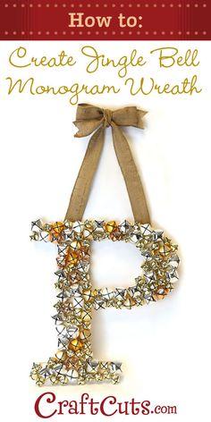 How to Create a Jingle Bell Monogram Wreath #jinglewreath #christmas #diy