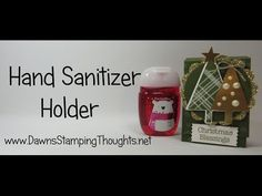 Hand Sanitizer Holder video . (Dawns stamping thoughts Stampin'Up! Demonstrator Stamping Videos Stamp Workshop Classes Scissor Charms Paper Crafts)