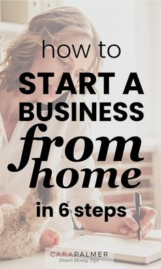 6 Steps To Starting A Business From Home - Cara Palmer Blog -Ideas For Beginners With No Money - Personal Finance Start A Business From Home, Own Business Ideas, Writing A Business Plan, Business Articles, Creating A Business, Starting Your Own Business, Home Based Business, Business Planning, Online Business