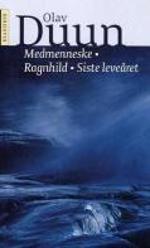 Olav Duun sine bøker om Ragnhild er noko av det beste som er skrevet og ikkje berre i Norge...
