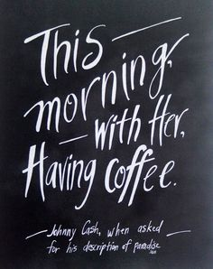 Blessed to have this kind of man in my life ~Johnny Cash Coffee Quote Art Print
