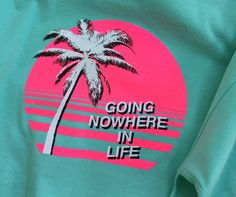 Going Nowhere In Life t shirt pink vaporwave palewave vapor pastel beach aesthetic seapunk - The Best Fashion İdeas For Ladies 80s Aesthetic, Beach Aesthetic, Aesthetic Shirts, Aesthetic Fashion, Hang Ten, Soft Grunge, Pastel Grunge, Streetwear, Tr 4