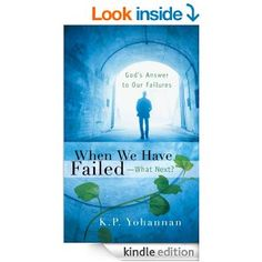 When We Have Failed-What Next? - Kindle edition by K.P. Yohannan. Religion & Spirituality Kindle eBooks @ AmazonSmile.
