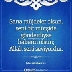 """""""Sana müjdeler olsun, seni bir mürşide gönderdiyse haberin olsun; Allah seni seviyordur."""" #ŞahıNâkşibend (k.s) #tasavvuf"""