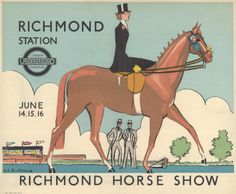 Horses of London - Richmond Horse Show, by Anna Katrina Zinkeisen, 1934 Published by London Transport, 1934 London Underground, London Transport Museum, Horse Posters, Railway Posters, Vintage Travel Posters, Retro Posters, Poster Vintage, Vintage Horse, Illustrations