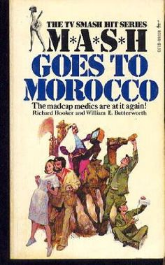 MASH Goes To Morocco by Richard Hooker