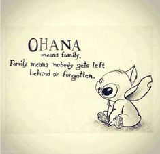 Ohana Means Family love family quote life lifequote left forgotten