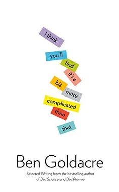 I Think You'll Find It's a Bit More Complicated Than That by Ben Goldacre, http://www.amazon.com/dp/B00HATQA8K/ref=cm_sw_r_pi_dp_ZNmOub1MJK9WW