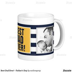Best Dad Ever! - Father's Day Classic White Coffee Mug