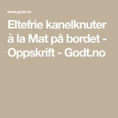 Eltefrie kanelknuter à la Mat på bordet - Oppskrift - Godt.no