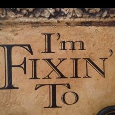 Fixin To!
