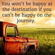 Be happy on the journey quote via www.IamPoopsie.com