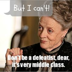 Ha! What would the Dowager Countess Do (WWTDCD)? Poor Lord Grantham! I can only imagine what it was like to have her as a mom.   More Downton Abbey  WWTDCD memes on this page.  | EatNourishing.com