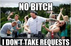 DJ Don't Take Request - check out this awesome DJ image/video at FunDJStuff.com.