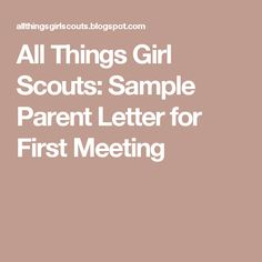 All Things Girl Scouts: Sample Parent Letter for First Meeting