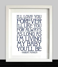 I'll Love You Forever // My Baby You'll Be // Nursery Wall Art // Nursery Decor // Robert Munsch Quote // Choose Your Colors