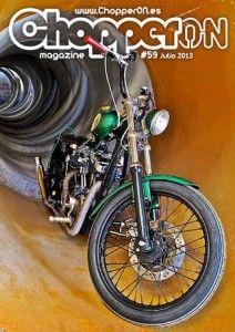 ChopperON #59 de Julio del 2013. La publicación mensual y online sobre la Cultura Custom. La primera semana de cada mes gratis en tu pantalla.
