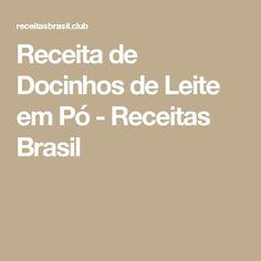 Receita de Docinhos de Leite em Pó - Receitas Brasil