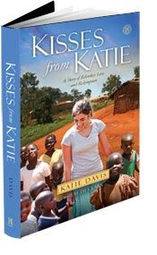 """Kisses from Katie"" - ""At the age of nineteen, Katie Davis left the upper-middle-class life to move to Uganda, start a nonprofit organization, and begin the adoption process for thirteen daughters who needed a mother. She is an inspiration and a testament to what God will do when one is willing to be used."""