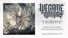 """We Came As Romans """"I Survive"""" (featuring Aaron Gillespie)"""