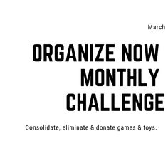 This month we are going to focus on toys and games in the Organize Now Challenge. f you have not already joined our Facebook community be sure to join today, it's free!  You can also follow along for organizing ideas on Instagram.  Please use #organizenowchallenge.  This month is not just for people with kids so listen to the video below.     Video Highlights:   – Everything you own must have a home. …